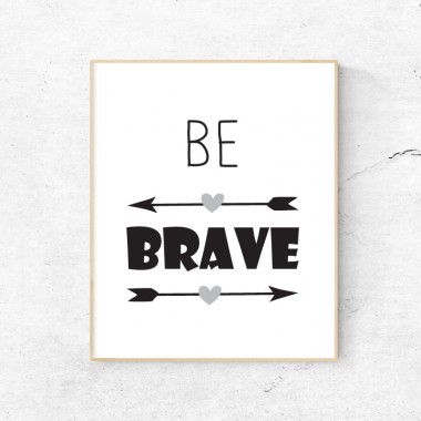 Print Be Brave - barva po izbiri