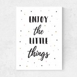 Enyoy the little things
